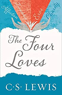 C. S. Lewis Signature Classic: The Four Loves