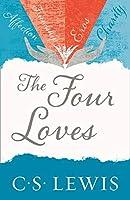 The Four Loves (C. S. Lewis Signature Classic)