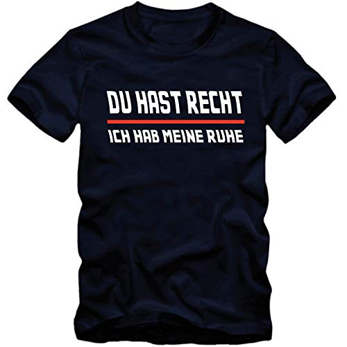 Herren T-Shirt DU HAST RECHT ICH HAB Meine Ruhe Sprüche Fun Spaß Tee S-5XL, Größe:M, Farbe:dunkelblau