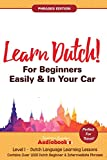 Learn Dutch For Beginners Easily & In Your Car! Phrases Edition! Contains Over 1000 Dutch Beginner & Intermediate Phrases: Perfect For Travel! Dutch Language Learning Lessons - Level 1