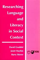 Researching Language and Literacy in Social Context: A Reader (Open University Books)