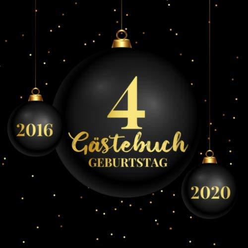 4 Gästebuch Geburtstag 2016 2020: Gästebuch zum Eintragen - schöne Geschenkidee für 4 Jahre im...