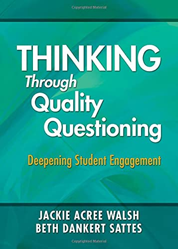 Thinking Through Quality Questioning Deepening Student Engagement