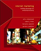 Internet Marketing: Building Advantage in the Networked Economy