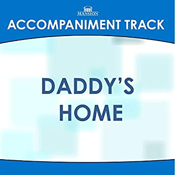 Daddy's Home (Made Popular by Karen Peck) [Accompaniment Track]