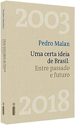 Uma Certa Ideia de Brasil. Entre Passado e Futuro