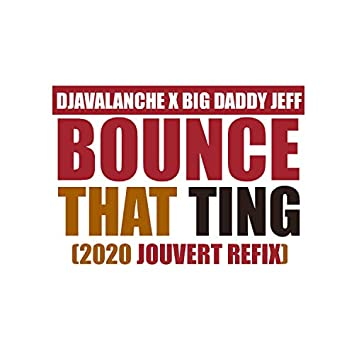 Bounce That Thing (feat. Big Daddy Jeff)