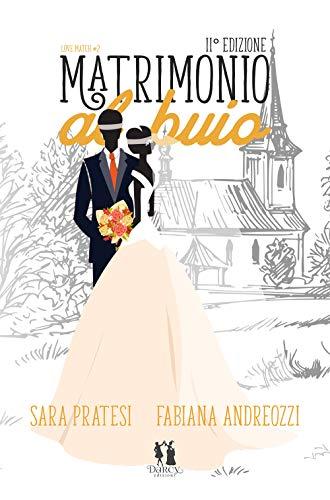 Matrimonio al buio: Love Match vol.2 di [Fabiana  Andreozzi, Sara  Pratesi]