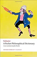 A Pocket Philosophical Dictionary (Oxford World's Classics) by Voltaire John Fletcher Nicholas Cronk(2011-09-25)