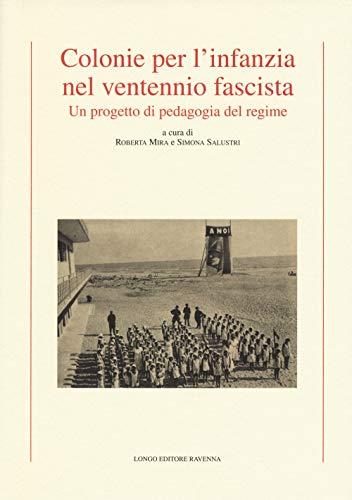 Colonie per l'infanzia nel ventennio fascista. Un progetto di pedagogia del regime
