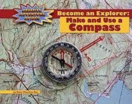 Become an Explorer: Make and Use a Compass
