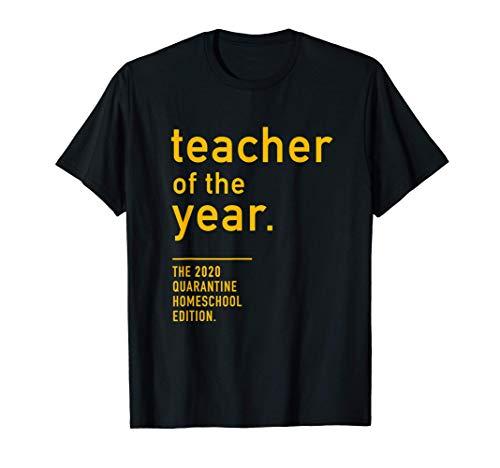Teacher of the Year. The 2020 Quarantine Homeschool Edition T-Shirt