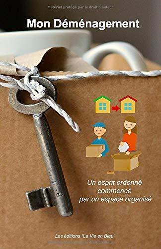 Mon déménagement: Ce carnet vous permettra d'organiser et de réussir votre déménagement   Vous trouverez toutes les étapes de la préparation quelques mois auparavant jusqu'au...