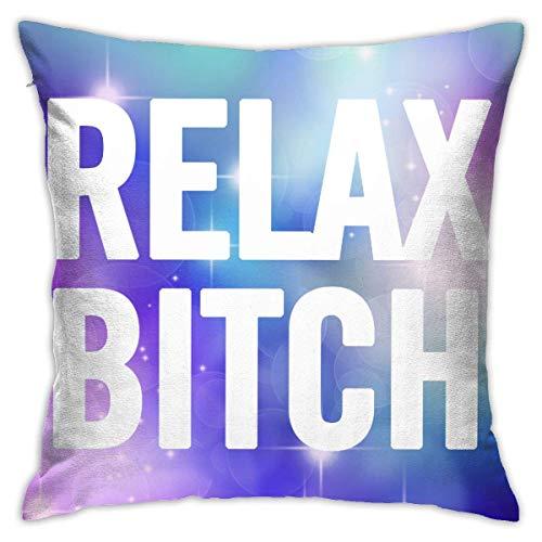 v-kook-v Relax Bitch - Fundas de almohada decorativas cuadradas para cojín (45,7 x 45,7 cm)