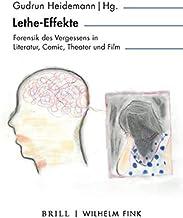 Lethe-Effekte: Forensik des Vergessens in Literatur, Comic, Theater und Film