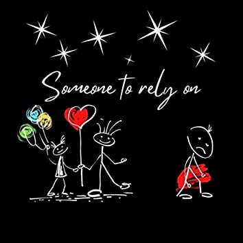Someone to Rely On