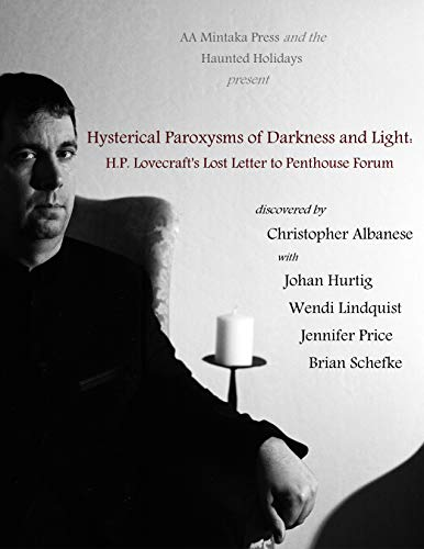 Hysterical Paroxysms of Darkness and Light: H.P. Lovecraft's Lost Letter to Penthouse Forum (The Haunted Holidays Book 7) (English Edition)