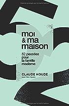 moi et ma maison: 52 pensées pour la famille moderne (French Edition)