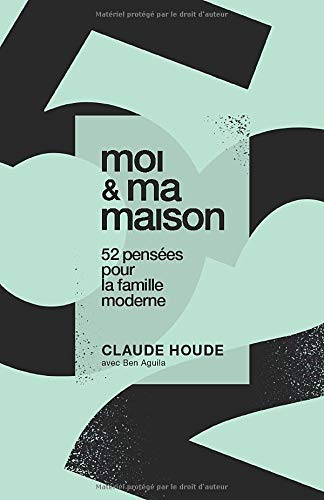 moi et ma maison: 52 pensées pour la famille moderne