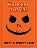 Pumpkin Stencils: 18 Funny & Spooky Faces, Pumpkin Carving Stencils, Pumpkin Carving