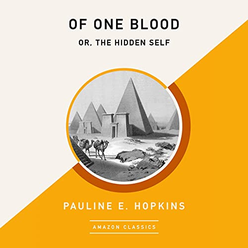 Of One Blood; or The Hidden Self (AmazonClassics Edition) cover art