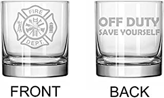 11 oz Rocks Whiskey Highball Glass Two Sided Fire Department Firefighter Off Duty Save Yourself