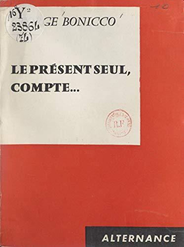 Le présent seul, compte... PDF Books