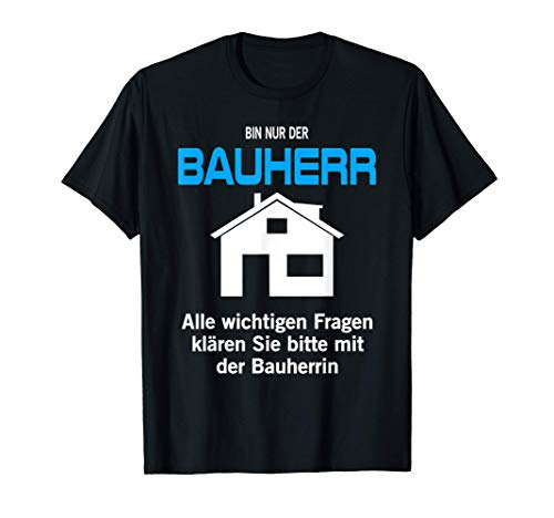 Herren Bauherr Geschenk Idee Hausbau Richtfest T-Shirt