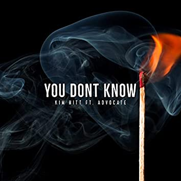 You Don't Know (feat. Advocate)