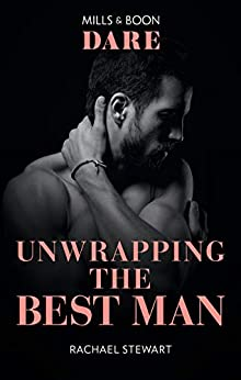 Unwrapping the Best Man by [Rachael Stewart]