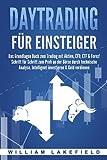 DAYTRADING FÜR EINSTEIGER: Das Grundlagen Buch zum Trading mit Aktien, CFD, ETF & Forex!...