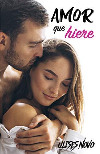 Amor que hiere eBook: Novo, Ulises: Amazon.es: Tienda Kindle