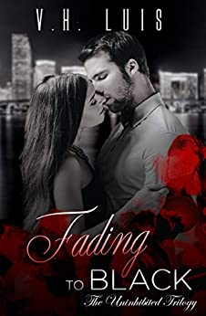 Fading to Black (Uninhibited Book 2) by [V.H. Luis]