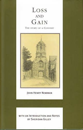 Loss and Gain: Volume XI (The Works of Cardinal Henry Newman - The Birmingham Oratory Millennium Edition)
