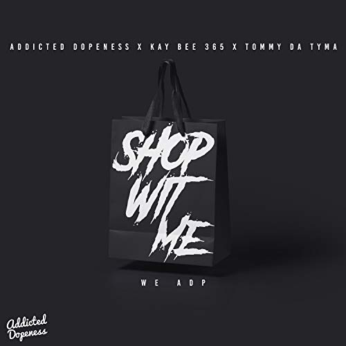 Shop Wit Me (feat. Kay Bee 365 & Tommy Da Tyma)