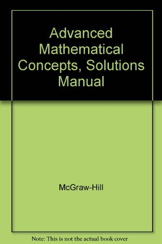 Advanced Mathematical Concepts, Solutions Manual