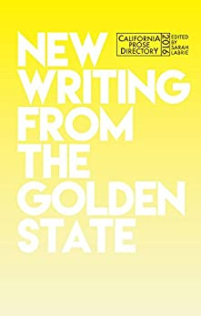 California Prose Directory 2016: New Writing from The Golden State by [Sarah LaBrie]