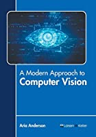 A Modern Approach to Computer Vision