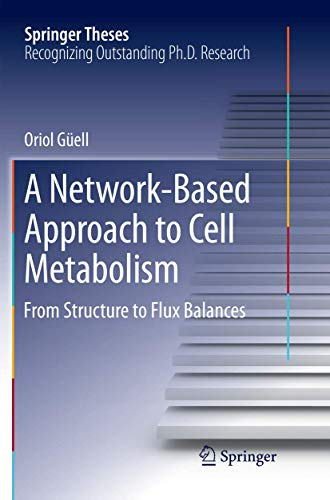 A Network-Based Approach to Cell Metabolism: From Structure to Flux Balances (Springer Theses)の詳細を見る