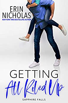 Getting All Riled Up (Sapphire Falls Book 11) by [Erin Nicholas]