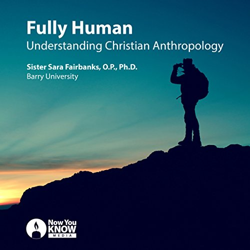 Fully Human: Understanding Christian Anthropology copertina