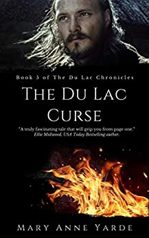 The Du Lac Curse: Book 5 of The Du Lac Chronicles by [Mary Anne Yarde]