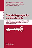 Financial Cryptography and Data Security: FC 2019 International Workshops, VOTING and WTSC, St. Kitts, St. Kitts and Nevis, February 18–22, 2019, Revised Selected Papers (Lecture Notes in Computer Science (11599))