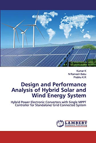 Design and Performance Analysis of Hybrid Solar and Wind Energy System: Hybrid Power Electronic Converters with Single MPPT Controller for Standalone/ Grid Connected System