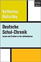 Rutschky, K: Deutsche Schul-Chronik
