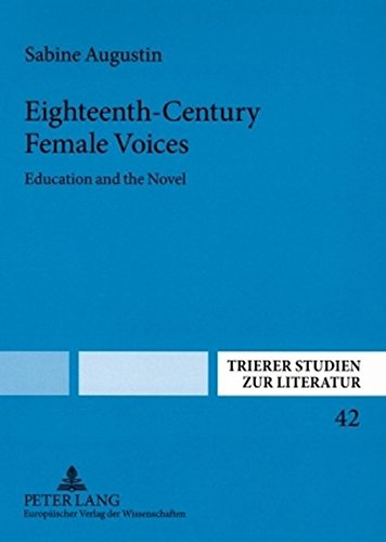 Eighteenth-Century Female Voices: Education and the Novel (Trierer Studien zur Literatur, Band 42)