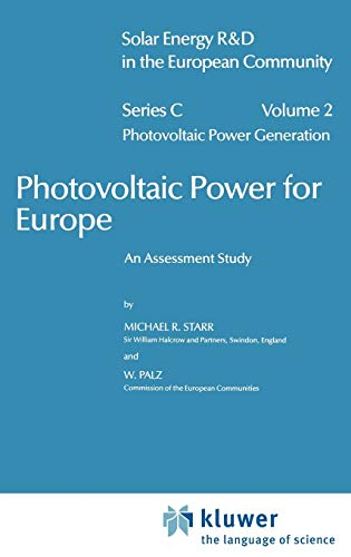 Photovoltaic Power for Europe: An Assessment Study: 002 (Solar Energy R&D in the Ec Series C: (2))