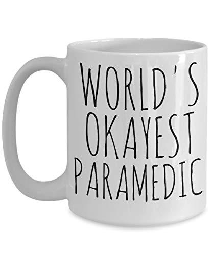 Worlds Okayest Paramedic – Taza divertida para ambulancia enfermera EMT mejor regalo de cumpleaños Navidad – taza de café de cerámica – blanco