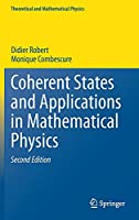 Coherent States and Applications in Mathematical Physics (Theoretical and Mathematical Physics)