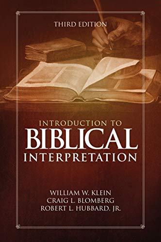 Compare Textbook Prices for Introduction to Biblical Interpretation: Third Edition Third Edition ISBN 9780310524175 by Klein, William W.,Blomberg, Craig L.,Hubbard  Jr., Robert L.